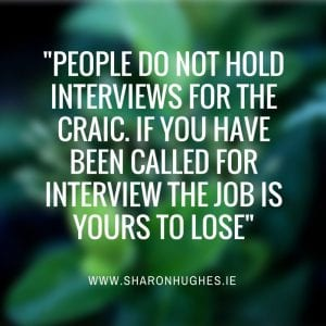 People do not have interviews for the craic