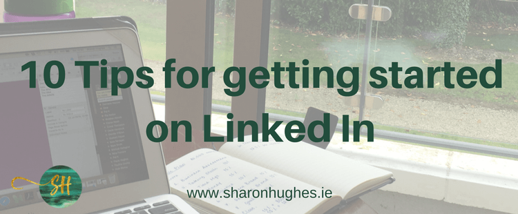 10 Tips for Getting Started on Linked In