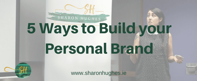 5 ways to build your Personal Brand