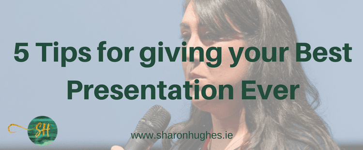 5 tips for giving the best presentation ever